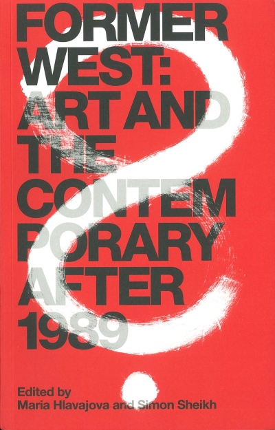 Former West: Art and the Contemporary after 1989