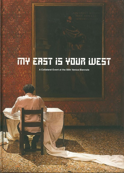 My East is Your West: A Collateral Event at the 56th Venice Biennale