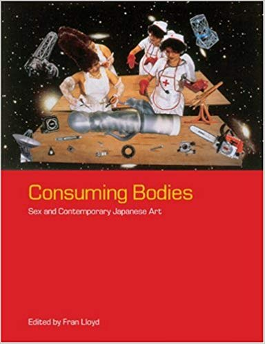 Image: Cover of <i>Consuming Bodies: Sex and Contemporary Japanese Art.</i>