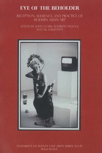 Image: Cover of <i> Eye of the Beholder: Reception, Audience and Practice of Modern Asian Art</i>.