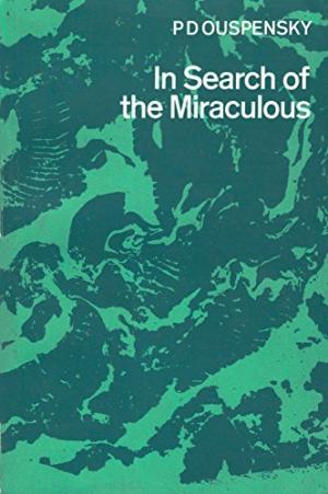 Image: Cover of <i>In Search of the Miraculous: Fragments of an Unknown Teaching</i> by P. D. Ouspensky.