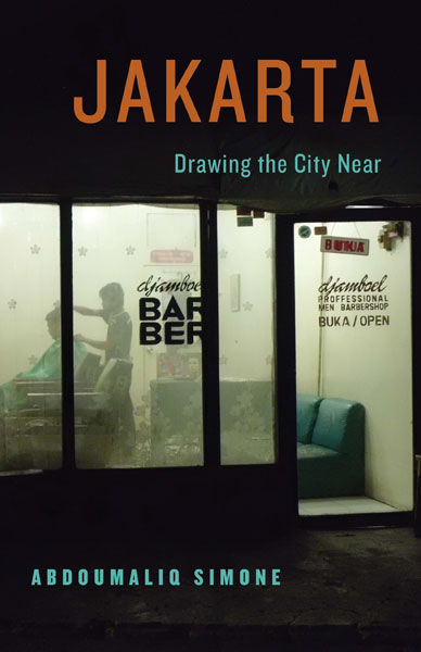 Image: Cover of <i>Jakarta: Drawing the City Near</i> by AbdouMaliq Simone.