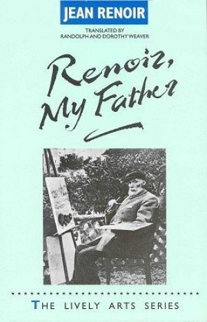 Image: Cover of <i>Renoir, My Father</i> by Jean Renoir.