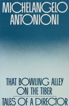 Image: Cover of <i>That Bowling Alley on the Tiber: Tales of a Director</i> by Michelangelo Antonioni.