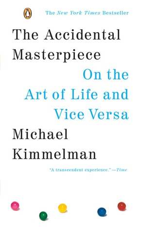 Image: Cover of <i>The Accidental Masterpiece</i> by Michael Kimmelman.