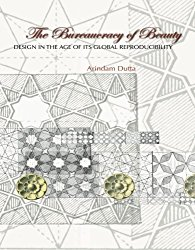 Image: Cover of <i>The Bureaucracy of Beauty: Design in the Age of its Global Reproducibility</i> by Arindam Dutta