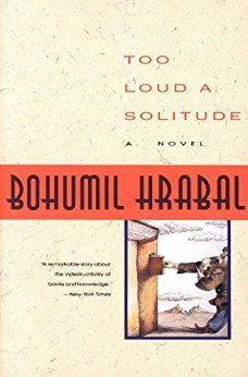 Image: Cover of <i>Too Loud a Solitude</i> by Bohumil Hrabal.