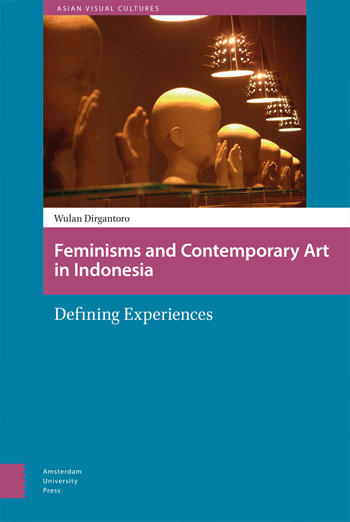 Image: Cover of <i>Feminisms and Contemporary Art in Indonesia</i>, by Wulan Dirgantoro.