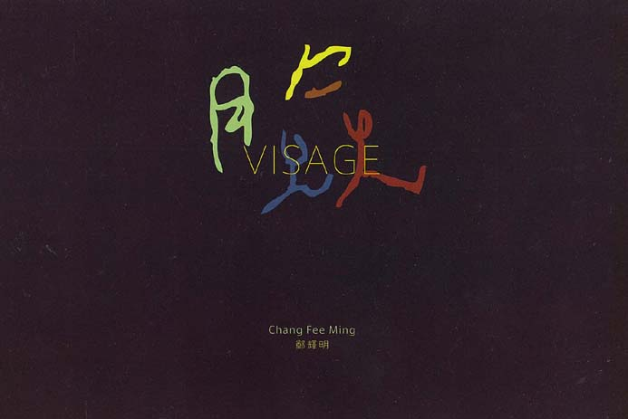 Chang Fee Ming: Visage