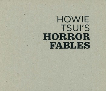 Howie Tsui's Horror Fables
