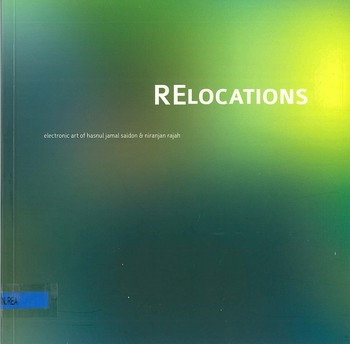Relocations: Electronic Art of Hasnul Jamal Saidon & Niranjan Rajah