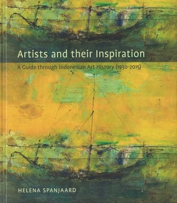 Artists and their Inspiration: A Guide through Indonesian Art History (1930-2015)