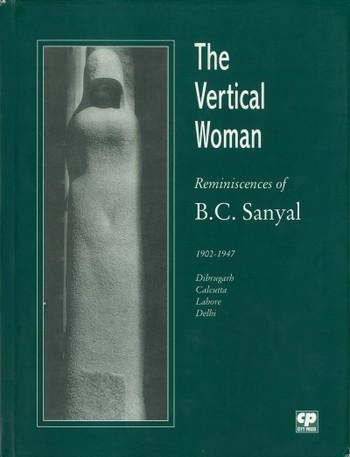 The Vertical Woman: Reminiscences of B.C. Sanyal