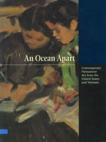 An Ocean Apart: Contemporary Vietnamese Art from the United States and Vietnam - Cover