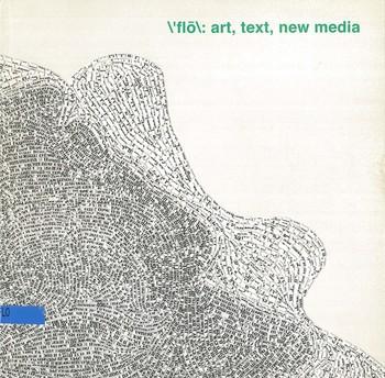 \'flo\: art, text, new media