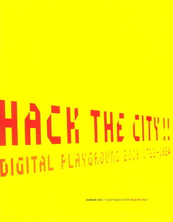 Digital Playground 2008: Hack the City!! - Cover