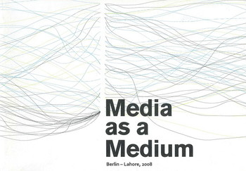Media as a Medium: Berlin—Lahore, 2008 - Cover