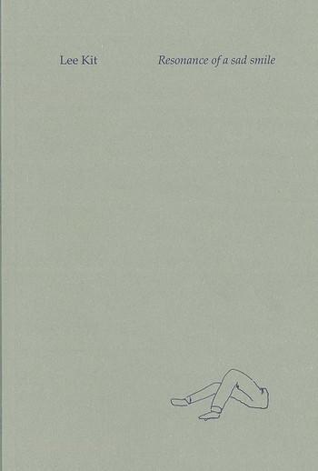 Lee Kit: Resonance of a Sad Smile