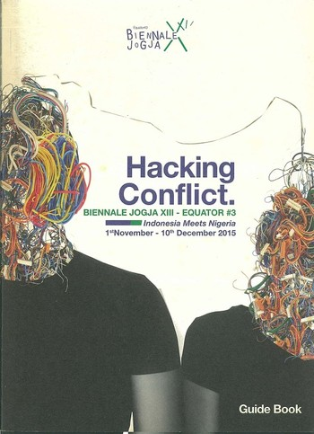Hacking Conflict: Biennale Jogja XIII — Equator #3 (Guidebook)