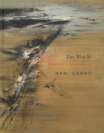 Zao Wou-Ki: Friendship & Reconciliation