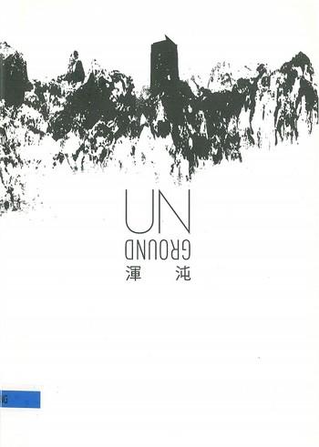 UNGROUND