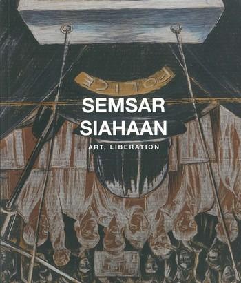 Semsar Siahaan: Art, Liberation