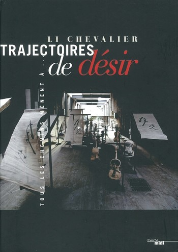 Li Chevalier: Trajectories of Desire
