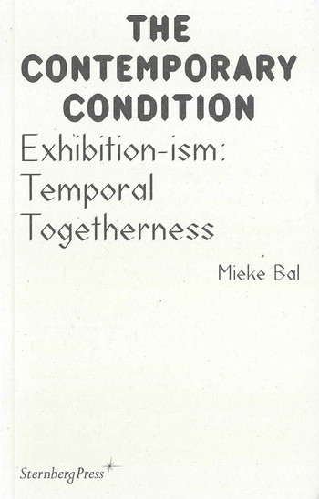 The Contemporary Condition: Exhibition-ism: Temporal Togetherness
