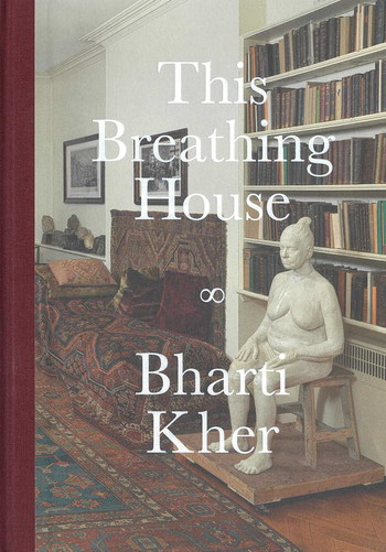 This Breathing House: Bharti Kher
