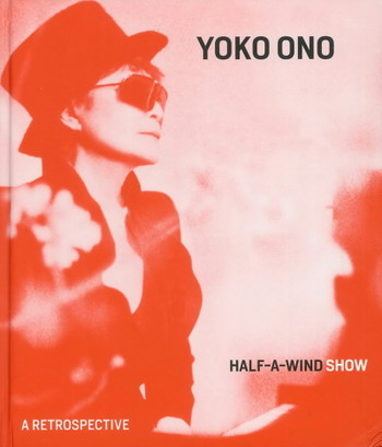 Yoko Ono: Half-a-wind Show: A Retrospective - Cover