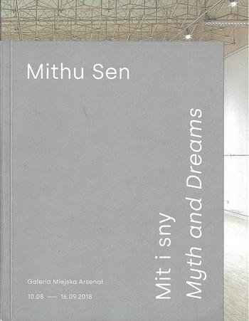 Mithu Sen: Myth and Dreams, Mithu Sen: Mit i sny