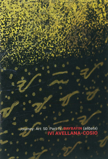 Journey: Art: 50: Part IV: Baybayin (alibata) - Ivi Avellana-Cosio