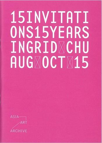 15 Invitations 15 Years: Ingrid Chu, Aug Oct 15