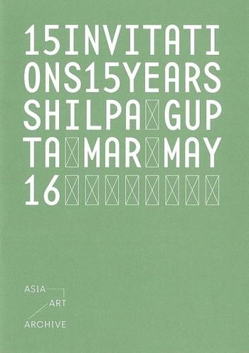 15 Invitations 15 Years: Shilpa Gupta, Mar May 16