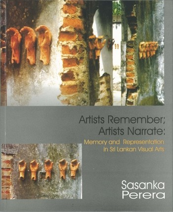 Artists Remember; Artists Narrate: Memory and Representation in Sri Lankan Visual Arts