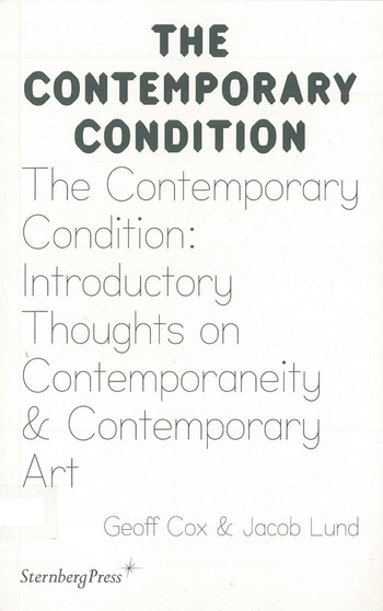 The Contemporary Condition: Introductory Thoughts on Contemporaneity & Contemporary Art