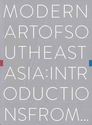 Modern Art of Southeast Asia: Introductions from A to Z