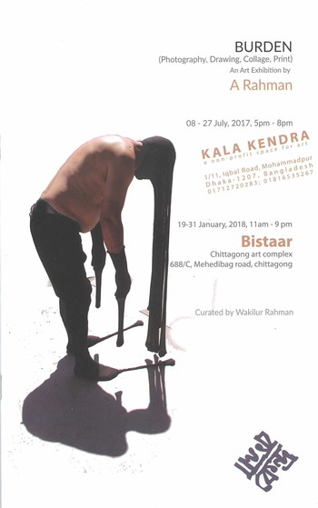 Burden (Photography, Drawing, Collage, Print) An Art Exhibition by A Rahman