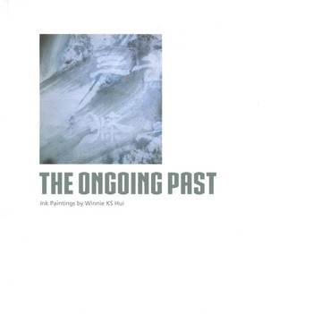 The Ongoing Past: Ink Paintings by Winnie KS Hui - Cover