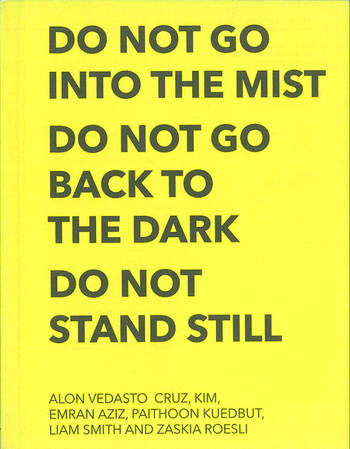 Do Not Go into the Mist. Do Not Go Back to the Dark. Do Not Stand Still.