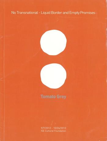 Tomato Grey: No Transnational—Liquid Border and Empty Promises