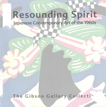 Resounding Spirit: Japanese Contemporary Art of the 1960s