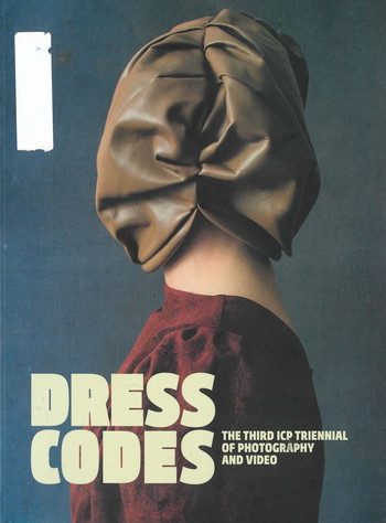 Dress Codes: The Third ICP Triennial of Photography and Video