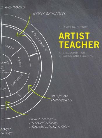 Artist Teacher: A Philosophy for Creating and Teaching
