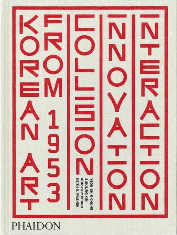 Korean Art from 1953: Collision, Innovation, Interaction