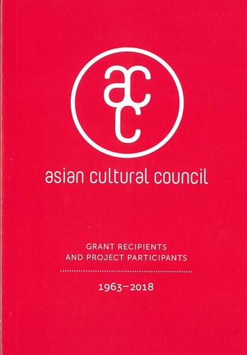 Asian Cultural Council: Grant Recipients and Project Participants 1963–2018