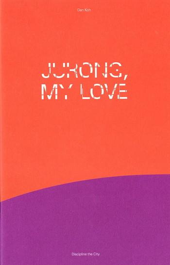 Jurong, My Love