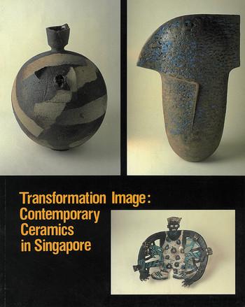 Transformation Image: Contemporary Ceramics in Singapore
