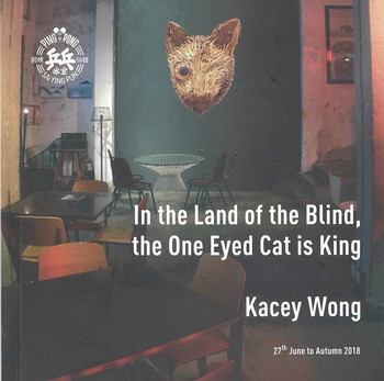 In the Land of the Blind, the One Eyed Cat is King: Kacey Wong