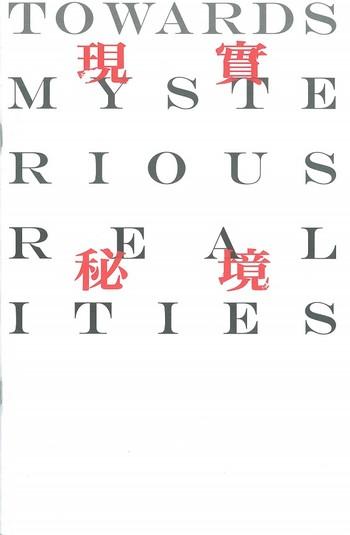 Towards Mysterious Realities, 現實秘境